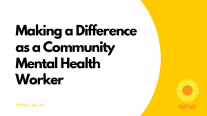 Making a Difference as a Community Mental Health Worker Blog Graphic