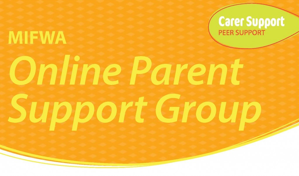 MIFWA Online Parent Support Group